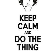 Keep Calm and do the thing by scarletstarlet
