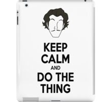 Keep Calm and do the thing iPad Case/Skin
