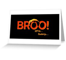 BROO! Dr. Steve Brule Design by SmashBam Greeting Card