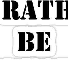 Right Now, I'd Rather Be Graduating - Black Text Sticker