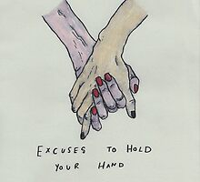 Excuses to hold your Hand by serenmetcalfe