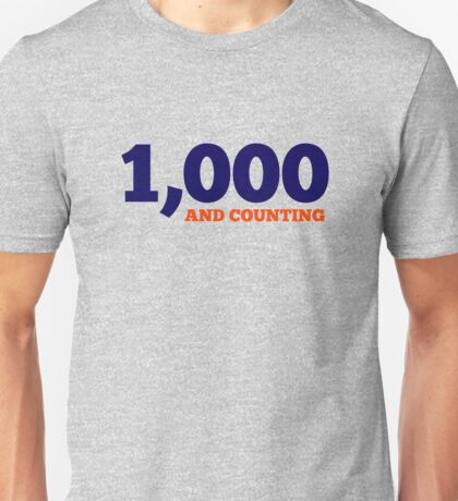 1,000 and counting Unisex T-Shirt