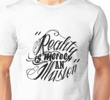 Reality Quote Unisex T-Shirt