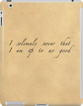 I Solemnly Swear That I Am Up To No Good [BLACK TEXT] by Styl0