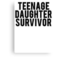 Teenage Daughter Survivor Canvas Print