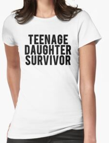 Teenage Daughter Survivor Womens Fitted T-Shirt