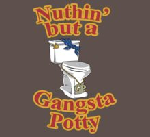 Ain't Nuthin' But A Gangsta Potty Baby Tee