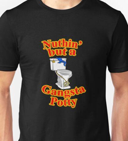Ain't Nuthin' But A Gangsta Potty Unisex T-Shirt