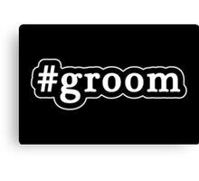 Groom - Hashtag - Black & White Canvas Print