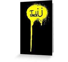 Jack Ü ! Greeting Card