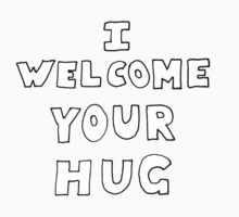 I welcome your hug Kids Tee