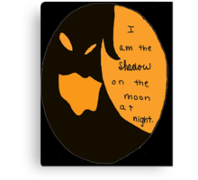 I Am the Shadow Canvas Print
