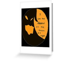 I Am the Shadow Greeting Card