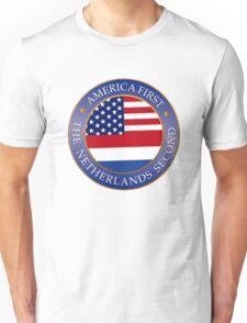 America first Netherlands second Unisex T-Shirt