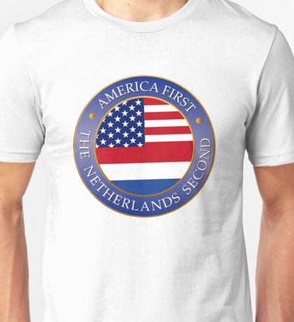 America first Netherlands second Unisex T-Shirt