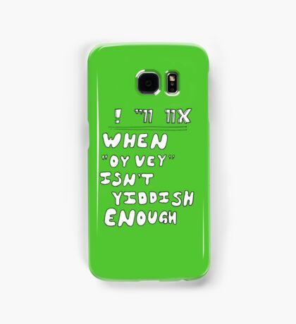 """When """"Oy vey"""" isn't Yiddish enough (version 1) Samsung Galaxy Case/Skin"""