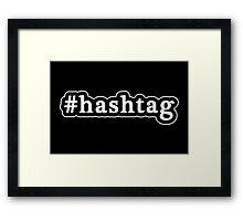 Hashtag - Hashtag - Black & White Framed Print