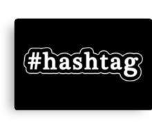 Hashtag - Hashtag - Black & White Canvas Print