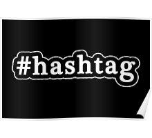 Hashtag - Hashtag - Black & White Poster