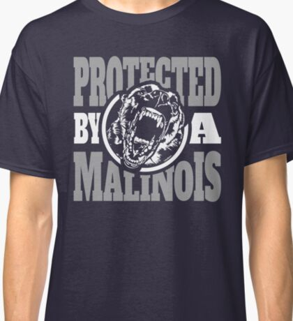 Protected by a Malinois Classic T-Shirt