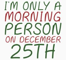 I'M ONLY A MORNING PERSON ON DECEMBER 25TH (HOODIE) Kids Clothes