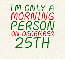 I'M ONLY A MORNING PERSON ON DECEMBER 25TH (HOODIE) Hoodie