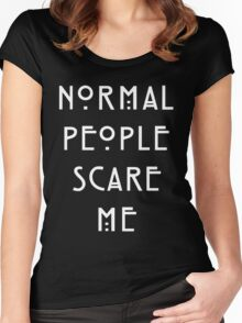 Normal people scare me Women's Fitted Scoop T-Shirt