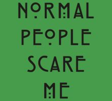 Normal people scare me One Piece - Short Sleeve