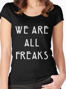 We are all freaks Women's Fitted Scoop T-Shirt