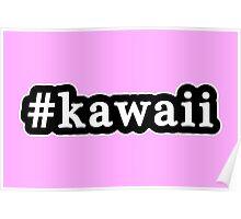 Kawaii - Hashtag - Black & White Poster