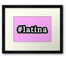 Latina - Hashtag - Black & White Framed Print