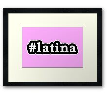 Latina - Hashtag - Black & White Framed Print
