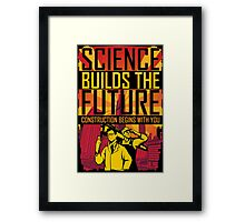 Science Builds The Future Framed Print