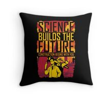 Science Builds The Future Throw Pillow