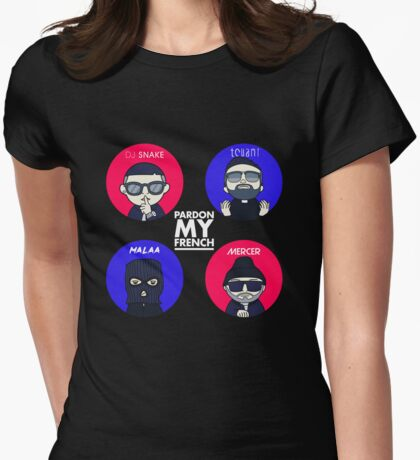 Tchami  dj snake malaa mercer - Pardon my french Womens Fitted T-Shirt