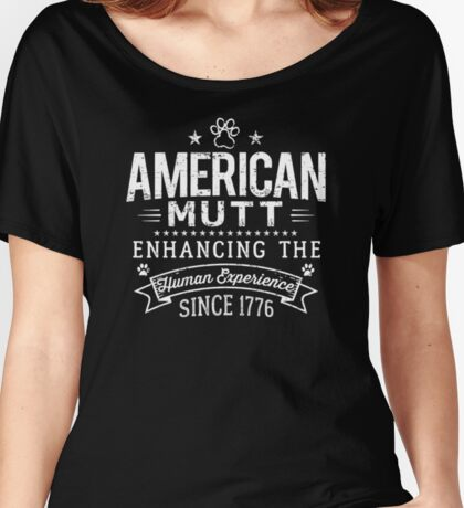 American Mutt ~ Enhancing the Human Experience Since 1776 Women's Relaxed Fit T-Shirt