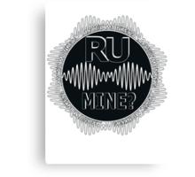 R U Mine? Gry/Wht/Black Canvas Print