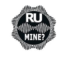 R U Mine? White Text, Blk/Wht Photographic Print