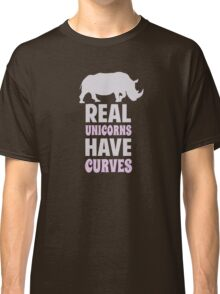 Real Unicorns Have Curves Classic T-Shirt