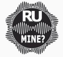 R U Mine? White Text, Blk/Wht by psycheincolour