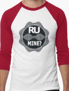 R U Mine? White Text, Blk/Wht Men's Baseball ¾ T-Shirt