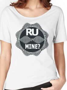 R U Mine? White Text, Blk/Wht Women's Relaxed Fit T-Shirt