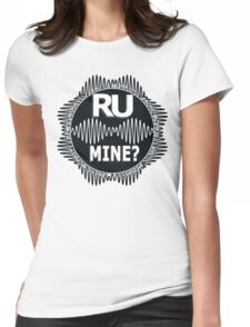 R U Mine? White Text, Blk/Wht Womens Fitted T-Shirt