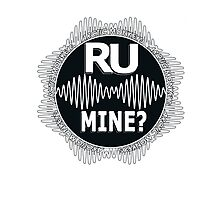 R U Mine? White Text, Gry/Wht Photographic Print