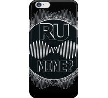 R U Mine? Blk/Blk/Blk iPhone Case/Skin