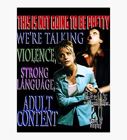 Buffy the Vampire Slayer - Adult Content Photographic Print