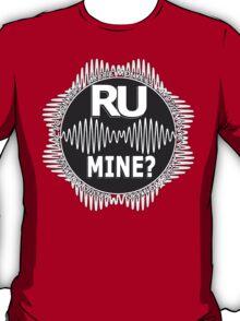 R U Mine? White Text, Gry/Wht T-Shirt