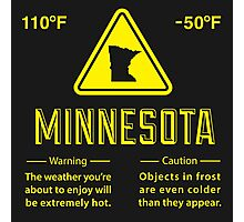 Minnesota Extreme Warning Photographic Print