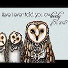 Have I ever told you ow lovely you are? by Jenny Wood