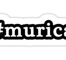 Murica - Hashtag - Black & White Sticker